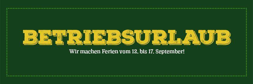 Betriebsurlaub vom 12. – 17. September
