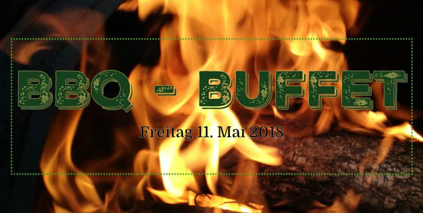 Freitag der 11. Mai 2018: BBQ-Buffet & mehr!