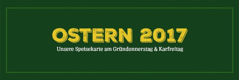 Gründonnerstag & Karfreitag 2017